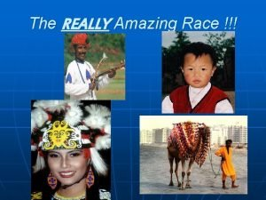 The REALLY Amazing Race The REALLY Amazing Race