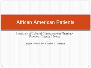 African American Patients Essentials of Cultural Competence in