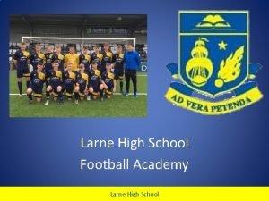 Larne High School Football Academy Larne High School