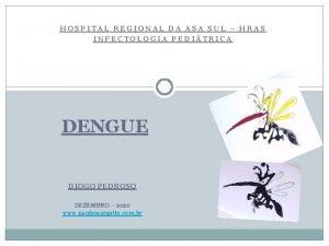 HOSPITAL REGIONAL DA ASA SUL HRAS INFECTOLOGIA PEDITRICA
