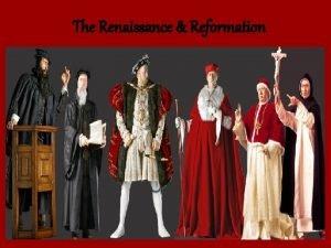 The Renaissance Reformation Chapter 5 Renaissance Reformation 5