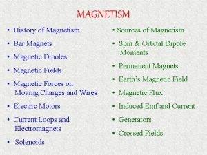 MAGNETISM History of Magnetism Sources of Magnetism Bar