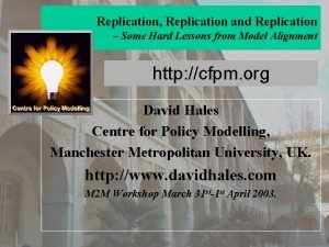 Replication Replication and Replication Some Hard Lessons from