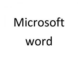 Microsoft word En sus inicios MS Word tard
