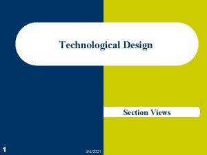 Technological Design Section Views 1 342021 Sectional Views