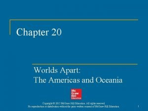 Chapter 20 Worlds Apart The Americas and Oceania