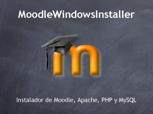 Moodle Windows Installer Instalador de Moodle Apache PHP