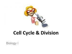 Cell Cycle Division Biology I Cell Division All