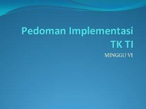 Pedoman Implementasi TK TI MINGGU VI Pendahuluan Manajemen