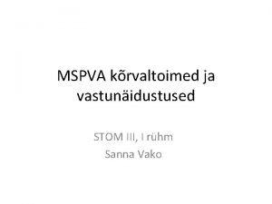 MSPVA krvaltoimed ja vastunidustused STOM III I rhm