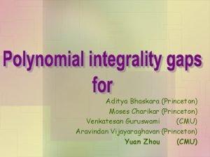 Aditya Bhaskara Princeton Moses Charikar Princeton Venkatesan Guruswami