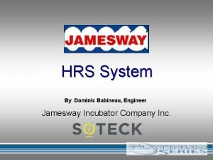 HRS System By Dominic Babineau Engineer Jamesway Incubator