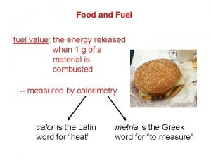 Food and Fuel fuel value the energy released