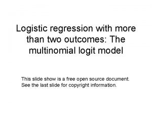 Logistic regression with more than two outcomes The