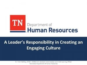 A Leaders Responsibility in Creating an Engaging Culture