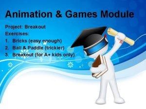 Animation Games Module Project Breakout Exercises 1 Bricks