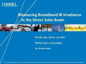 Measuring Broadband IR Irradiance in the Direct Solar