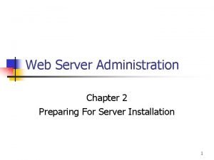 Web Server Administration Chapter 2 Preparing For Server