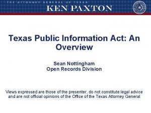 Texas Public Information Act An Overview Sean Nottingham