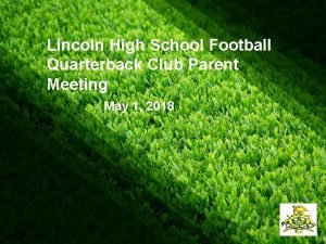 Lincoln High School Football Quarterback Club Parent Meeting
