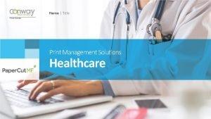 Name Title Print Management Solutions Healthcare Print Management
