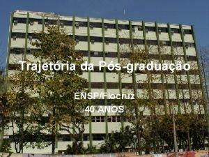 Trajetria da Psgraduao ENSPFiocruz 40 ANOS Anos 50