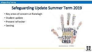 Safeguarding Training Safeguarding Update Summer Term 2019 Key