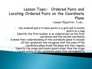 Lesson Topic Ordered Pairs and Locating Ordered Pairs