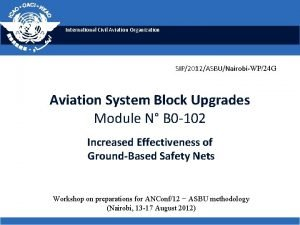 International Civil Aviation Organization SIP2012ASBUNairobiWP24 G Aviation System
