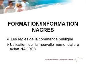 FORMATIONINFORMATION NACRES Les rgles de la commande publique
