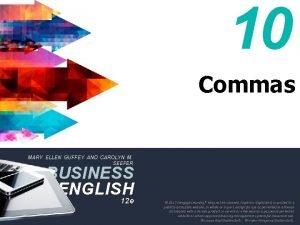 10 Commas MARY ELLEN GUFFEY AND CAROLYN M