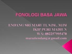 FONOLOGI BASA JAWA ENDANG SRI MARUTI S Pd