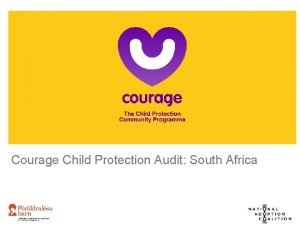 Courage Child Protection Audit South Africa Courage Child