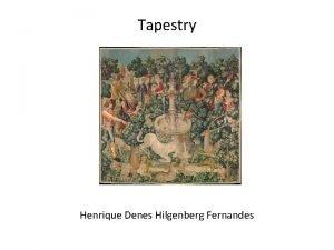 Tapestry Henrique Denes Hilgenberg Fernandes Agenda Introduo Estado