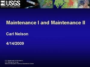 Maintenance I and Maintenance II Carl Nelson 4142009