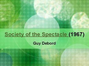 Society of the Spectacle 1967 Guy Debord Guy