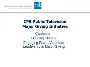 CPB Public Television Major Giving Initiative Curriculum Building