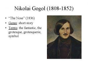 Nikolai Gogol 1808 1852 The Nose 1836 Genre