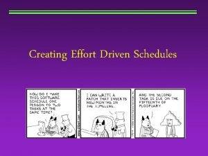 Creating Effort Driven Schedules Creating Effort Driven Schedules