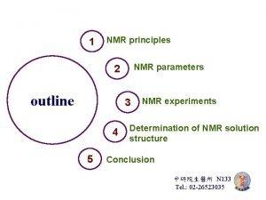 1 NMR principles NMR parameters 2 outline 3