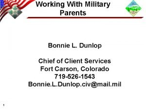 Working With Military Parents Bonnie L Dunlop Chief