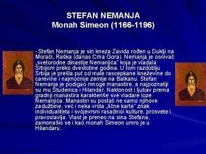 STEFAN NEMANJA Monah Simeon 1166 1196 Stefan Nemanja