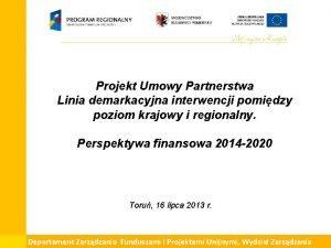 Projekt Umowy Partnerstwa Linia demarkacyjna interwencji pomidzy poziom