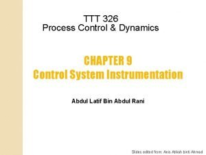 TTT 326 Process Control Dynamics CHAPTER 9 Control
