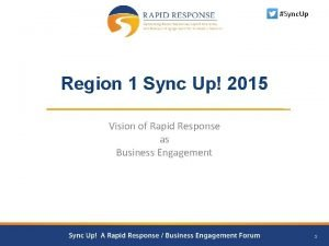 Sync Up Region 1 Sync Up 2015 Vision