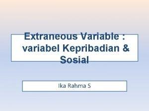 Extraneous Variable variabel Kepribadian Sosial Ika Rahma S