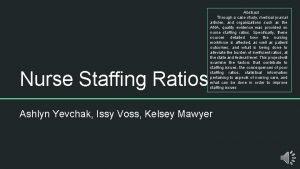 Nurse Staffing Ratios Abstract Through a case study