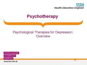 Psychotherapy Psychological Therapies for Depression Overview Psychological Therapies