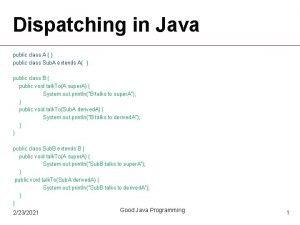 Dispatching in Java public class A public class
