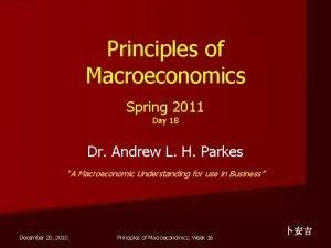 Principles of Macroeconomics Spring 2011 Day 18 Dr
